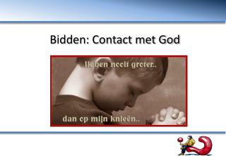 Bidden: Contact met God