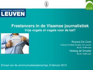 Freelancers in de Vlaamse journalistiek  Vrije vogels of vogels voor de kat?