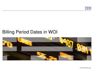 Billing Period Dates in WOI