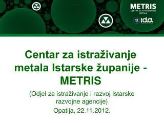 Centar za istraživanje metala Istarske županije - METRIS
