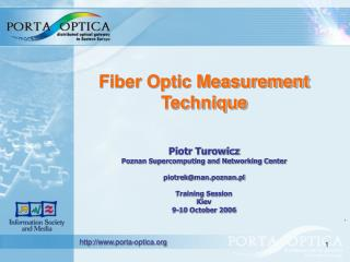 Fiber Optic Measurement Technique Piotr Turowicz Poznan Supercomputing and Networking Center