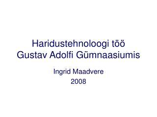 Haridustehnoloogi töö Gustav Adolfi Gümnaasiumis