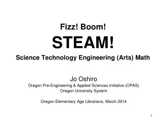 Fizz! Boom! STEAM!  Science Technology Engineering (Arts) Math