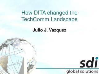 How DITA changed the TechComm Landscape