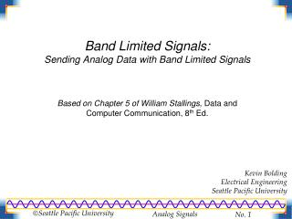 Band Limited Signals: Sending Analog Data with Band Limited Signals
