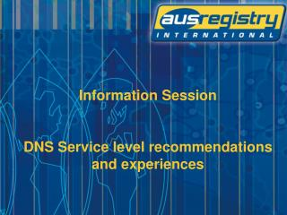 Information Session DNS Service level recommendations and experiences