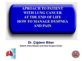 Dr.  Çiğdem Biber Atatürk Chest Disease and Chest Surgery Center