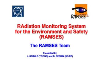 RAdiation Monitoring System for the Environment and Safety (RAMSES)