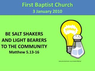 BE SALT SHAKERS AND LIGHT BEARERS TO THE COMMUNITY Matthew 5.13-16