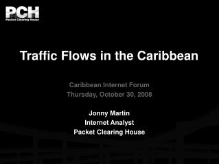 Traffic Flows in the Caribbean