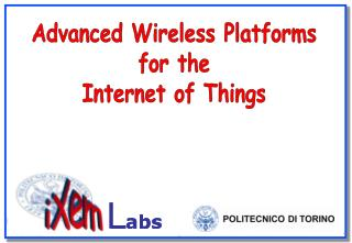 Advanced Wireless Platforms for the Internet of Things