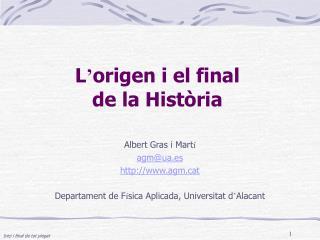L ' origen i el final de la Història