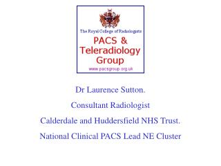 Dr Laurence Sutton. Consultant Radiologist Calderdale and Huddersfield NHS Trust.