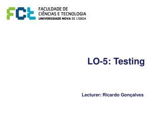 LO-5: Testing