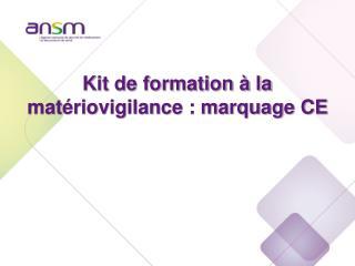 Kit de formation à la matériovigilance : marquage CE