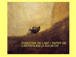 FUNCIONS DE L'ART I PAPER DE L'ARTISTA EN LA SOCIETAT