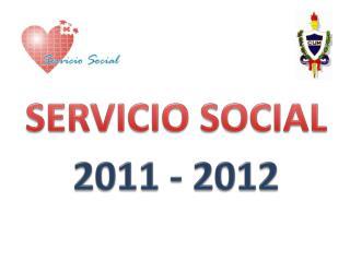 SERVICIO SOCIAL 2011 - 2012
