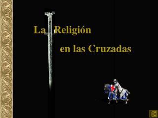 La   Religión            en las Cruzadas