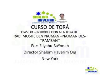 CURSO DE TORÁ CLASE #4 – INTRODUCCIÓN A LA TORA DEL RABI MOSHE BEN NAJMAN –NAJMANIDES- ''RAMBAN''