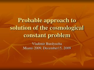 Probable approach to solution of the cosmological constant problem