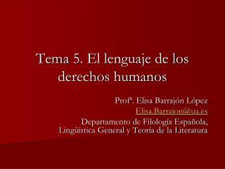 Tema 5.  El lenguaje de los  derechos humanos