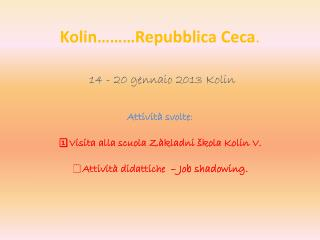 KOLIN  Scuola :  Zàkladnì škola Kolin Esperienza didattica