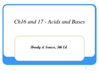 Ch16 and 17 - Acids and Bases