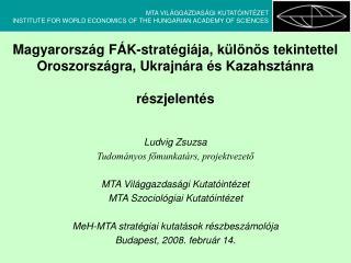 Ludvig Zsuzsa Tudományos főmunkatárs, projektvezető MTA Világgazdasági Kutatóintézet