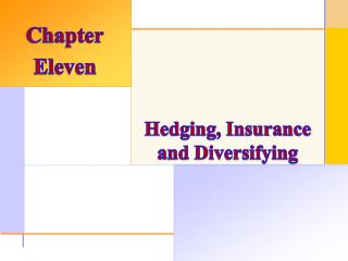 Hedging, Insurance and Diversifying