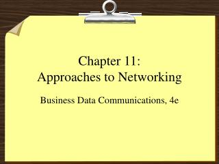 Chapter 11: Approaches to Networking