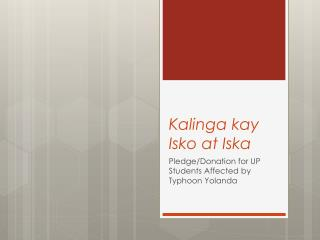 Kalinga kay Isko at Iska