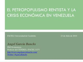 EL PETROPOPULISMO RENTISTA Y LA CRISIS ECONÓMICA EN VENEZUELA