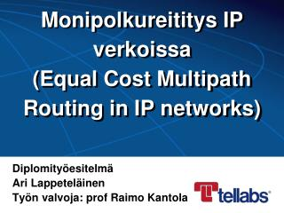 Monipolkureititys  IP  verkoissa (Equal Cost Multipath Routing in IP networks)