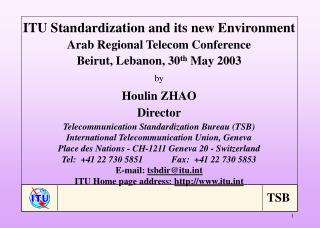 ITU Standardization and its new Environment Arab Regional Telecom Conference