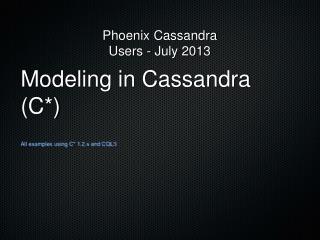 Modeling in Cassandra (C*)