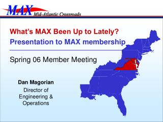 What's MAX Been Up to Lately? Presentation to MAX membership