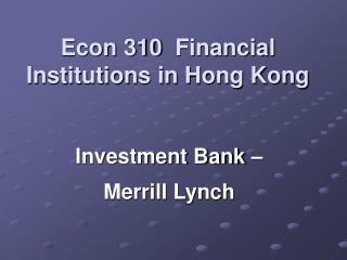 Econ 310� Financial Institutions in Hong Kong