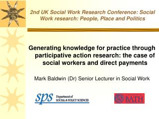 2nd UK Social Work Research Conference: Social Work research: People, Place and Politics