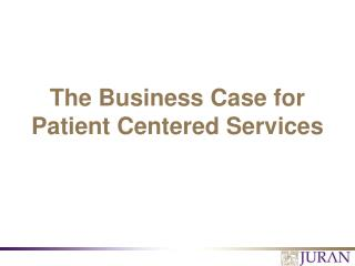 The Business Case for Patient Centered Services