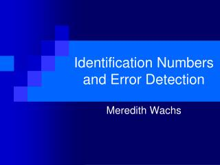 Identification Numbers and Error Detection