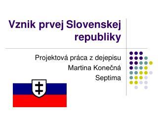 Vznik prvej Slovenskej republiky