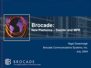 Brocade: New Platforms – Dazzler and MPR