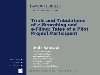 Trials and Tribulations of e-Searching and  e-Filing: Tales of a Pilot Project Participant