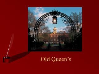 Old Queen's