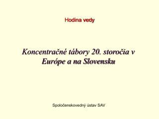 Koncentra?n� t�bory 20. storo?ia v Eur�pe a na Slovensku
