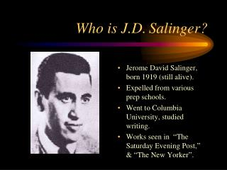 Who is J.D. Salinger?