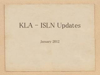 KLA - ISLN Updates