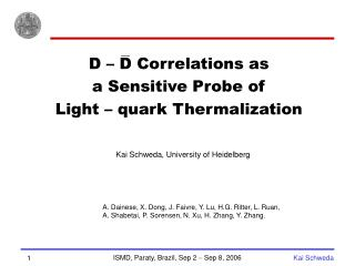 D – D Correlations as a Sensitive Probe of  Light – quark Thermalization