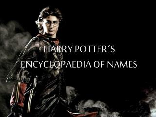 HARRY POTTER´S ENCYCLOPAEDIA OF NAMES