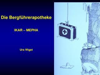 Die Bergf�hrerapotheke IKAR � MEPHA Urs Wiget